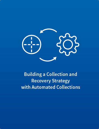 Building a Collection and Recovery Strategy with Automated Collections
