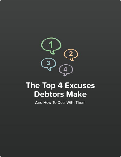 The Top 4 Excuses Debtors Make and How to Deal with Them